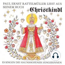 """Paul Ernst Rattelmüller liest aus seinem Buch """"Christkindl"""": Es singen die Haunshofener Sängerinnen"""