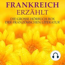 Frankreich erzählt: Die große Hörbuch Box der französischen Literatur
