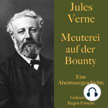 Jules Verne: Meuterei auf der Bounty: Eine Abenteuergeschichte