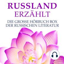 Russland erzählt: Die große Hörbuch Box der russischen Literatur