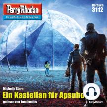 """Perry Rhodan 3112: Ein Kastellan für Apsuhol: Perry Rhodan-Zyklus """"Chaotarchen"""""""