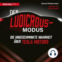 Der Ludicrous-Modus: Die ungeschminkte Wahrheit über Tesla Motors