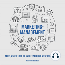 Marketingmanagement: Alles, was Sie über die Marketinggrundlagen wissen müssen.