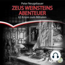 Zeus Weinsteins Abenteuer: 63 Krimis zum Mitraten