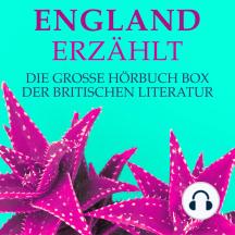 England erzählt: Die große Hörbuch Box der britischen Literatur