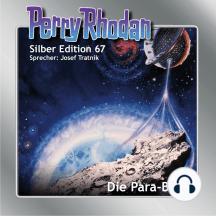 """Perry Rhodan Silber Edition 67: Die Para-Bank: 4. Band des Zyklus """"Die Altmutanten"""""""