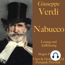 Giuseppe Verdi: Nabucco: Ungekürzte Lesung und Aufführung