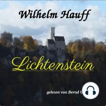 Lichtenstein: Romantische Sage aus der württembergischen Geschichte