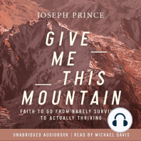 Give Me This Mountain: Faith To Go From Barely Surviving To Actually Thriving