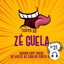 Turma do Zé Guela Vol. 21