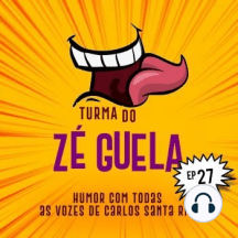 Turma do Zé Guela Vol. 27