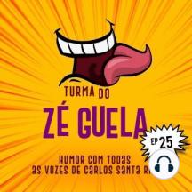 Turma do Zé Guela Vol. 25