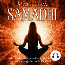 Samadhi: Desbloqueando las diferentes etapas del Samadhi según los Yoga Sutras de Patanjali