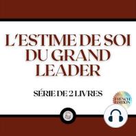 L'ESTIME DE SOI DU GRAND LEADER (SÉRIE DE 2 LIVRES)