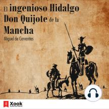 El ingenioso Hidalgo Don Quijote de la Mancha: Obra original de 1605