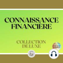 CONNAISSANCE FINANCIÈRE: COLLECTION DE LUXE (3 LIVRES)