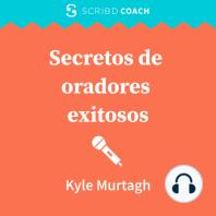 Secretos de oradores exitosos: Cómo mejorar la confianza y la credibilidad en tu comunicación