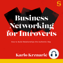 Business Networking for Introverts: How to Build Relationships the Authentic Way