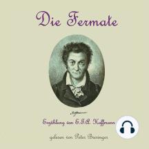 Die Fermate: Eine Erzählung von E.T.A. Hoffmann