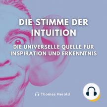 Die Stimme der Intuition: Die universelle Quelle für Inspiration und Erkenntnis
