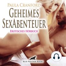 Geheimes SexAbenteuer / Erotische Geschichte: Es ist genau das, was sie geil macht ...