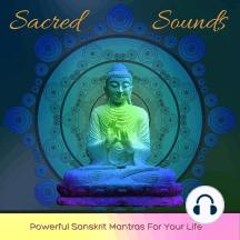 Sacred Sounds: Powerful Sanskrit Mantras for Your Life