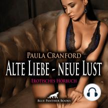 Alte Liebe - neue Lust / Erotische Geschichte: Die Lust staut sich bei beiden immer mehr an!