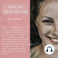 Teach You Natural Skin Care