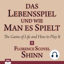 Das Lebensspiel und wie man es spielt: The Game of Life and How to Play It