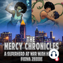 Mercy Chronicles, The: A superhero at war with herself