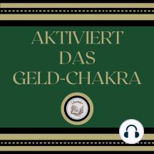 Aktiviert Das Geld-Chakra