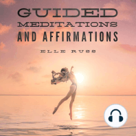 Guided Meditations and Affirmations: Two Guided Meditations and Two Affirmations