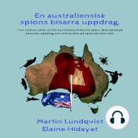 En australiensisk spions bisarra uppdrag.