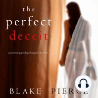 Perfect Deceit, The (A Jessie Hunt Psychological Suspense Thriller—Book Fourteen)
