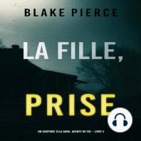 La Fille Prise (Un thriller de suspense FBI de Ella Dark – Libro 2)