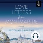 Audiobook, Love Letters from Montmartre: A Novel - Listen to audiobook for free with a free trial.
