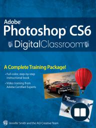 Adobe Photoshop CS6 Digital Classroom