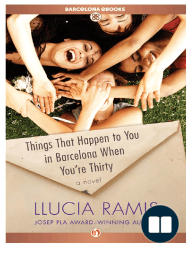 Things That Happen to You in Barcelona When You're Thirty by Llucia Ramis (Excerpt)