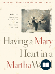 Having a Mary Heart in a Martha World by Joanna Weaver (Chapter 1 Excerpt)