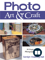 Photo Art & Craft; 50 Projects Using Photographic Imagery