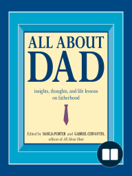 All About Dad; Insights, Thoughts, and Life Lessons on Fatherhood