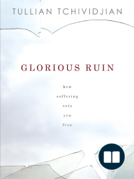 Glorious Ruin by Tullian Tchividjian