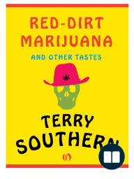 Red Dirt Marijuana and Other Tastes by Terry Southern (Excerpt)