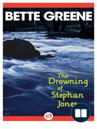 The Drowning of Stephan Jones by Bette Greene (Excerpt)