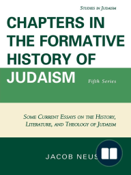 Chapters in the Formative History of Judaism