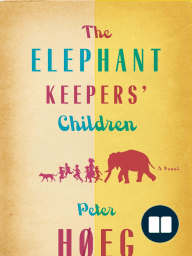 The Elephant Keepers' Children by Peter Hoeg - Excerpt