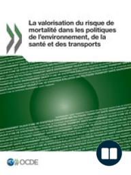 La valorisation du risque de mortalité dans les politiques de l'environnement, de la santé et des transports
