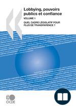 Lobbying, pouvoirs publics et confiance, Volume 1