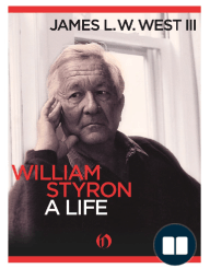 William Styron, A Life by James L. West, III (Excerpt Two)