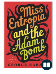 Miss Entropia and the Adam Bomb by George Rabasa {Excerpt}